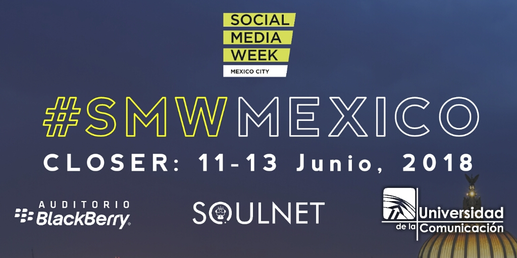 Cartel Social Media Week México Closer 11 a 13 de Junio de 2018