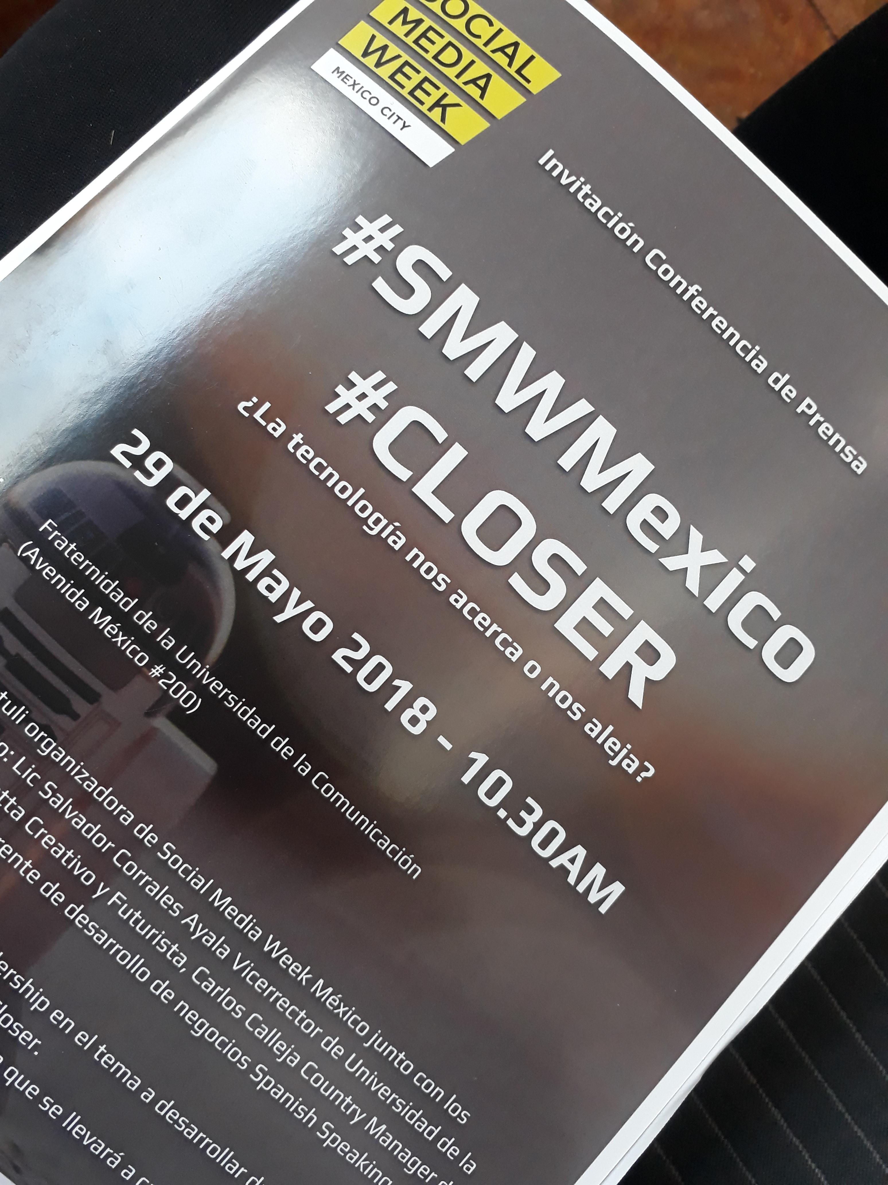 Conferencia de Prensa Social Media Week México #CLOSER Invitación 29 de Mayo de 2018 - Foto: ColaborativoMx