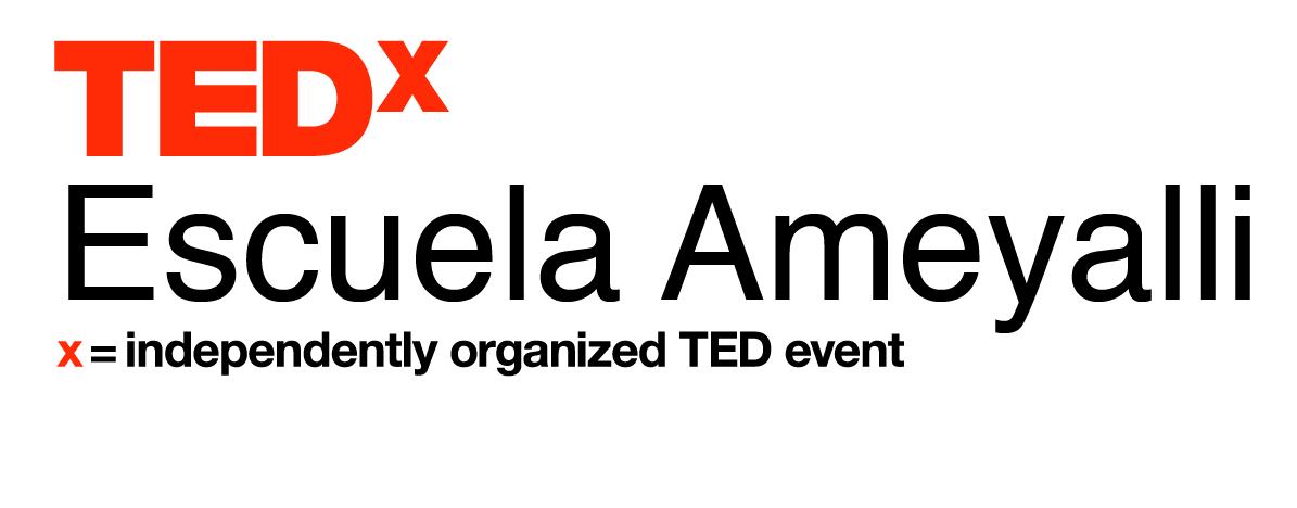 Olvida lo ordinario, Escuela Ameyalli en TEDx