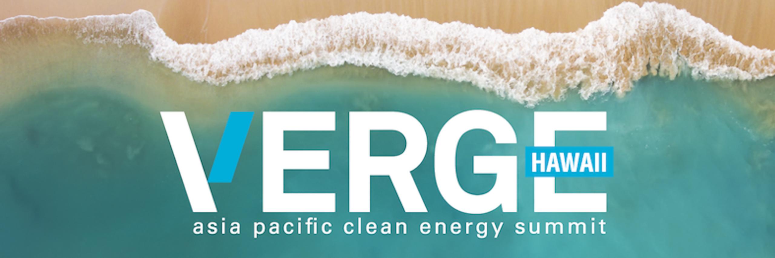 VERGE HAWAII la cumbre de energía limpia pacífica de Asia, en el que se compartirán experiencias y analizarán soluciones técnicas alrededor del tema.