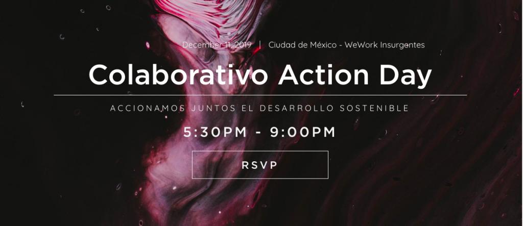 El Action Day de COLABORATIVOx se llevará a cabo el miércoles 11 de diciembre a las 5:30pm en el WeWork de Insurgentes Sur.