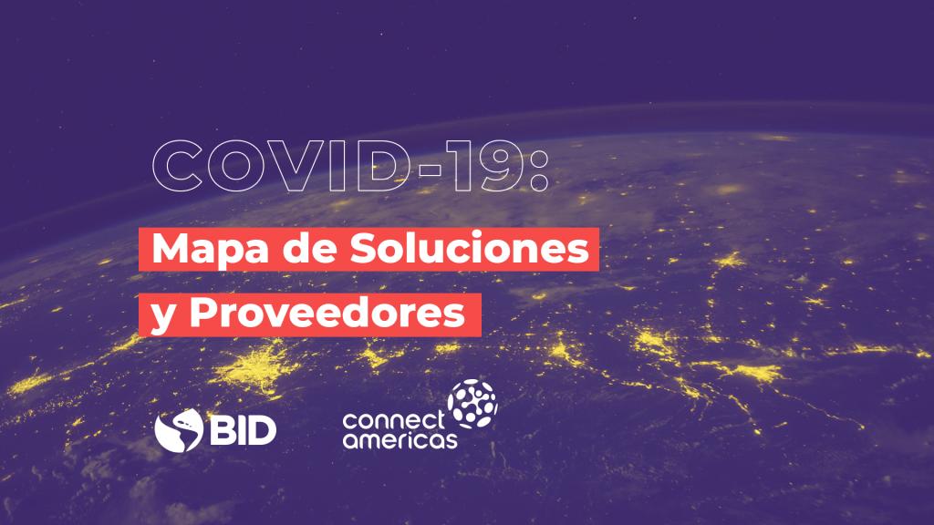 El Mapa de Soluciones y Proveedores del BID busca ayudar a visibilizar empresas que estan apoyando en la lucha contra el coronavirus