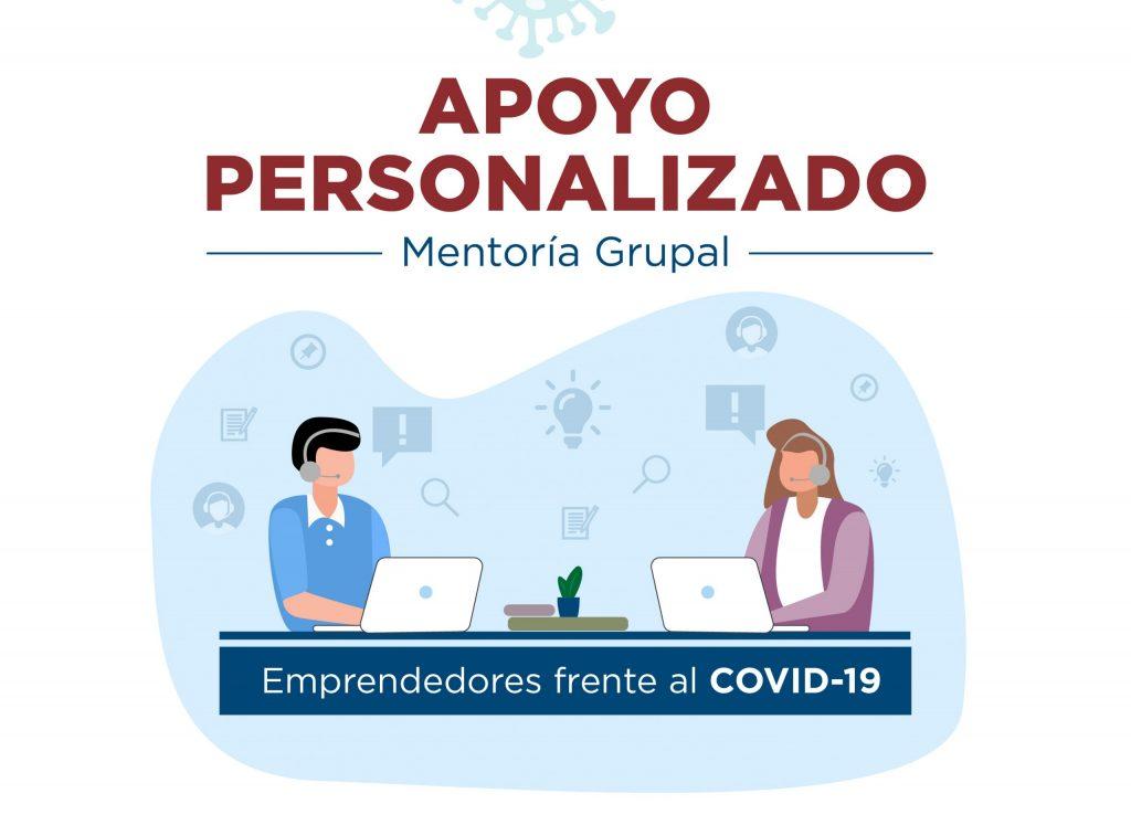 Emprendedores frente al COVID quiere apoyarte a resolver los desafíos que estás enfrentando por la pandemia mediante mentorías de apoyo personalizado
