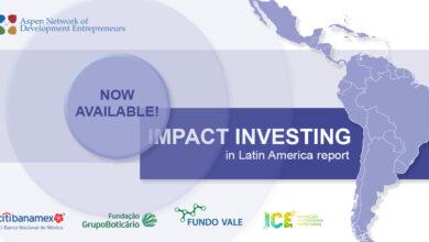 Photo of ANDE nos muestra las tendencias de inversión de impacto en América Latina #ImpInv